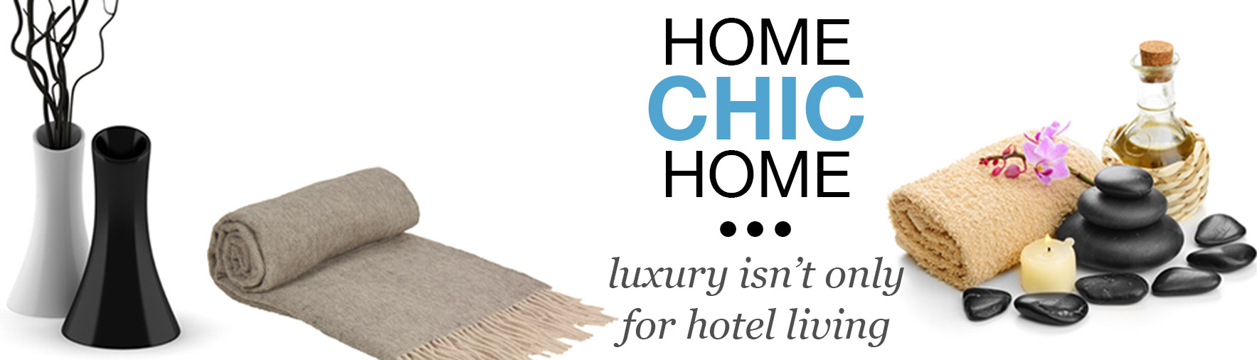 Home Chic Home - luxury isn't only for hotel living